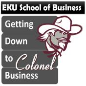 EKU School of Business, Getting Down to Colenel Business